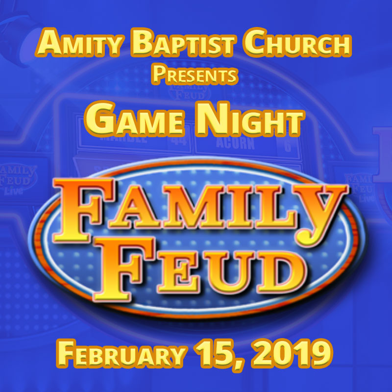 Game Night: Family Feud – Amity Baptist Church – Jamaica NY